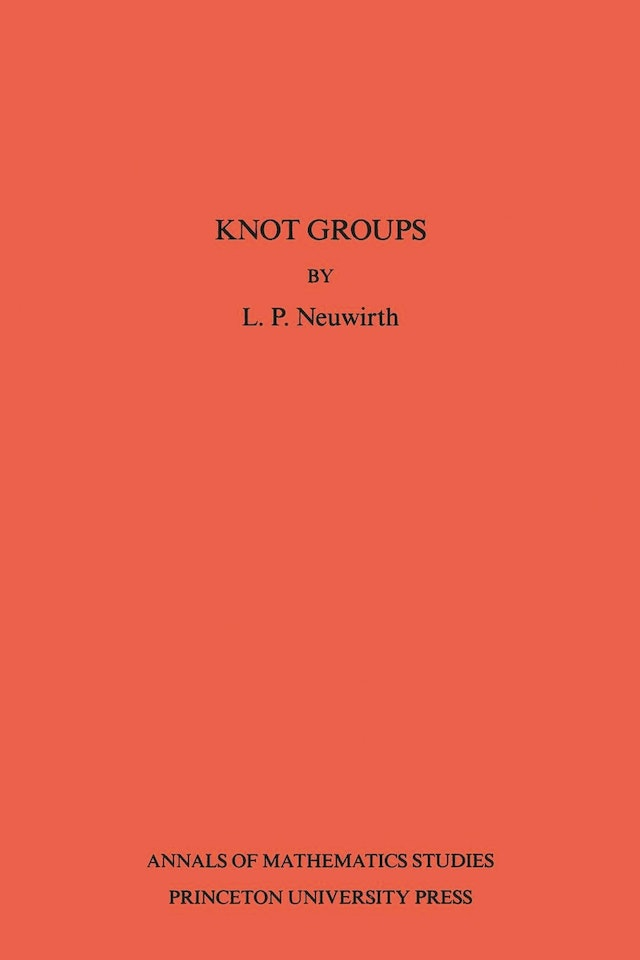 Knot Groups. Annals of Mathematics Studies. (AM-56), Volume 56