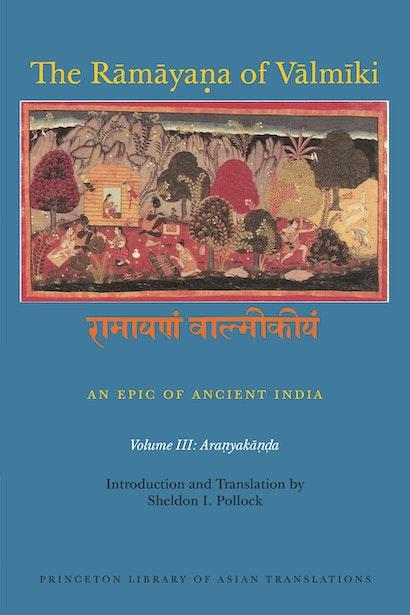 The Rāmāyaṇa of Vālmīki: An Epic of Ancient India, Volume III