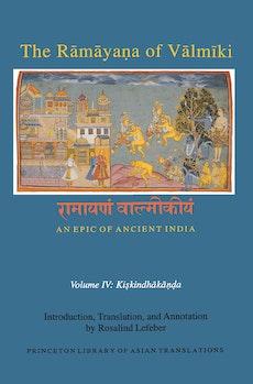 The Rāmāyaṇa of Vālmīki: An Epic of Ancient India, Volume IV