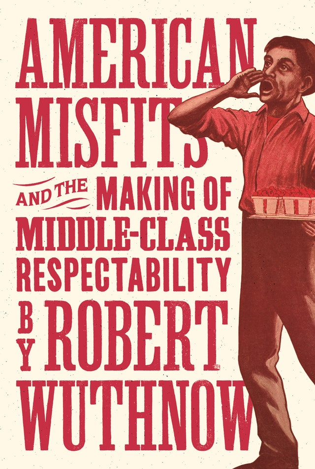 American Misfits and the Making of Middle-Class Respectability