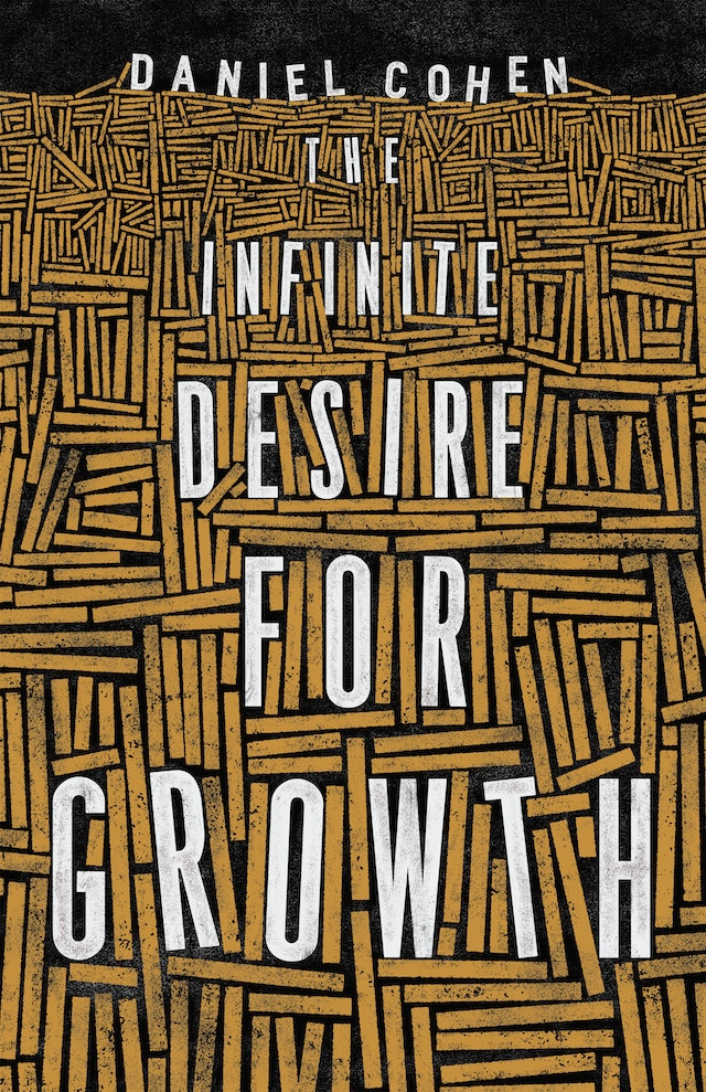 The Infinite Desire for Growth